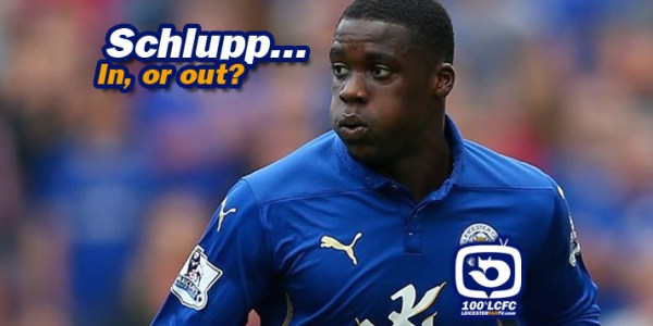 Jeff Schlupp, in or out?