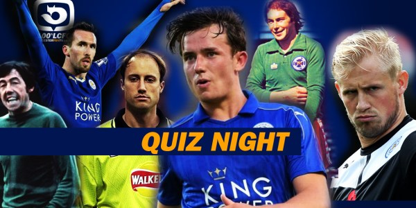 QUIZ Night – Are YOU 100%LCFC ?