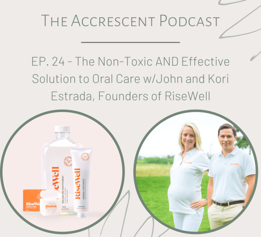 The Non-Toxic AND Effective Solution to Oral Care w/John and Kori Estrada, Founders of RiseWell