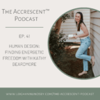 The Accrescent Podcast - Human Design with Kathy Beardmore