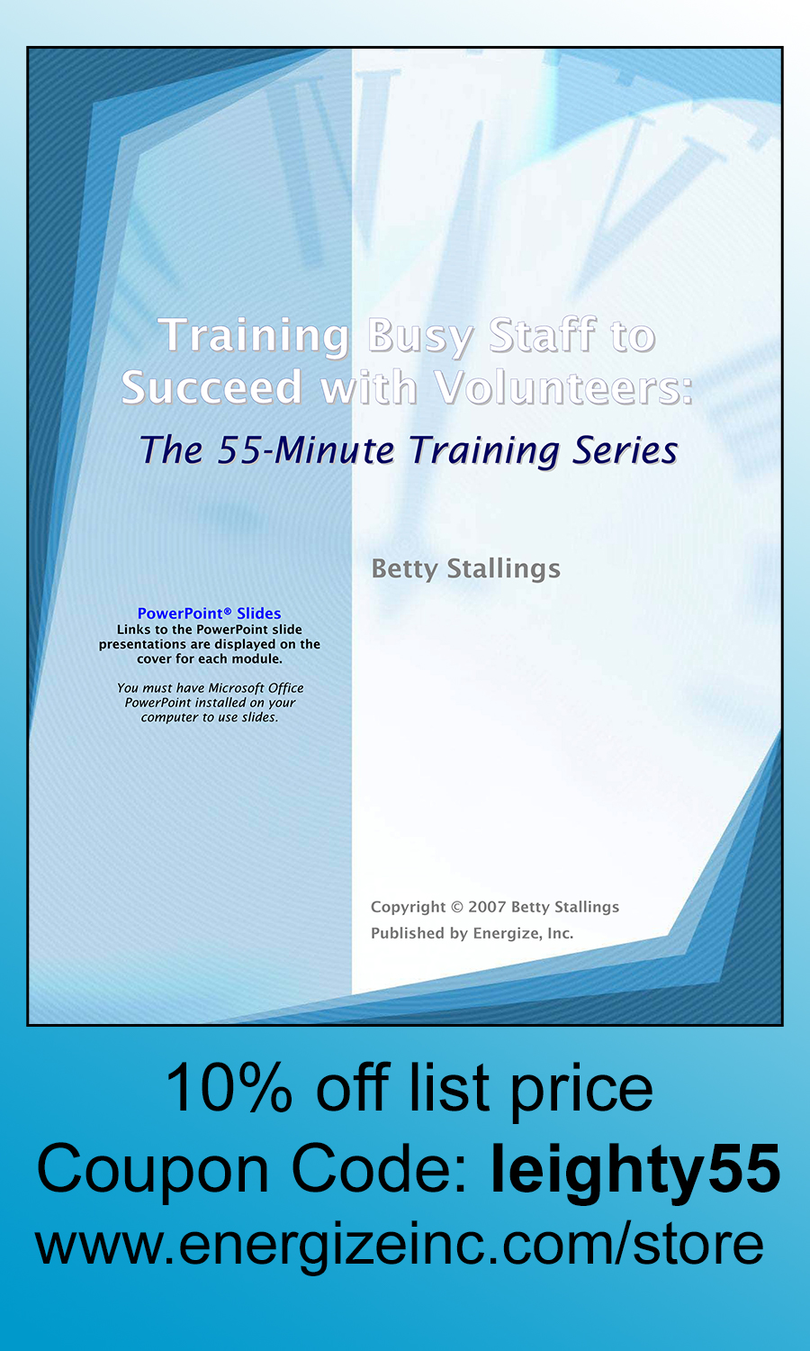 Training Busy Staff to Succeed with Volunteers: The 55-Minute Staff Training Series