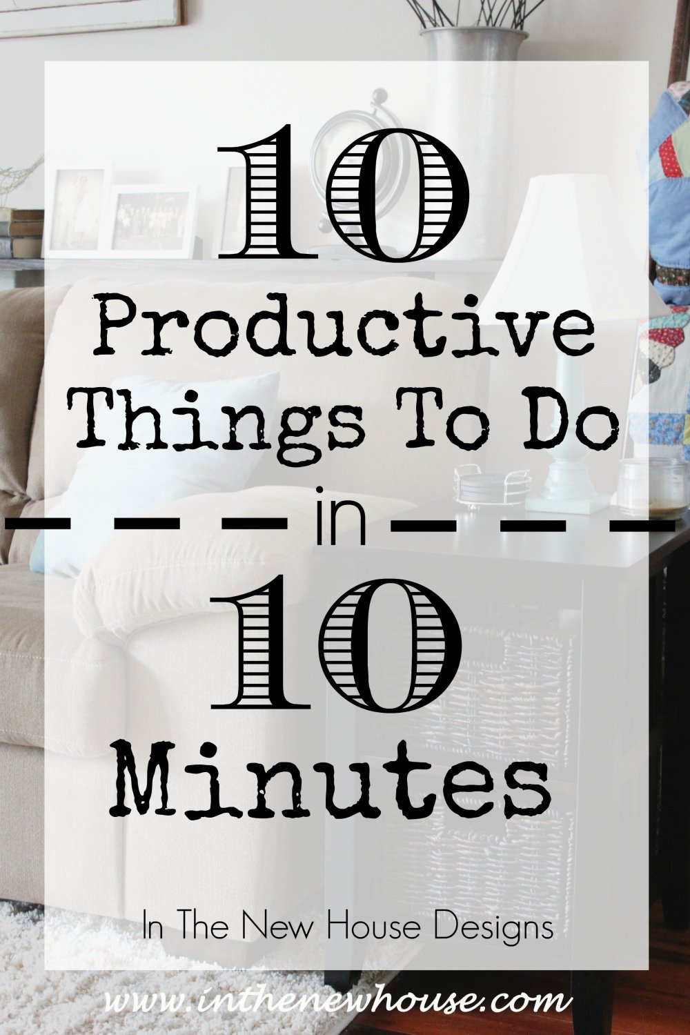 Ten Productive Things To Do In Ten Minutes