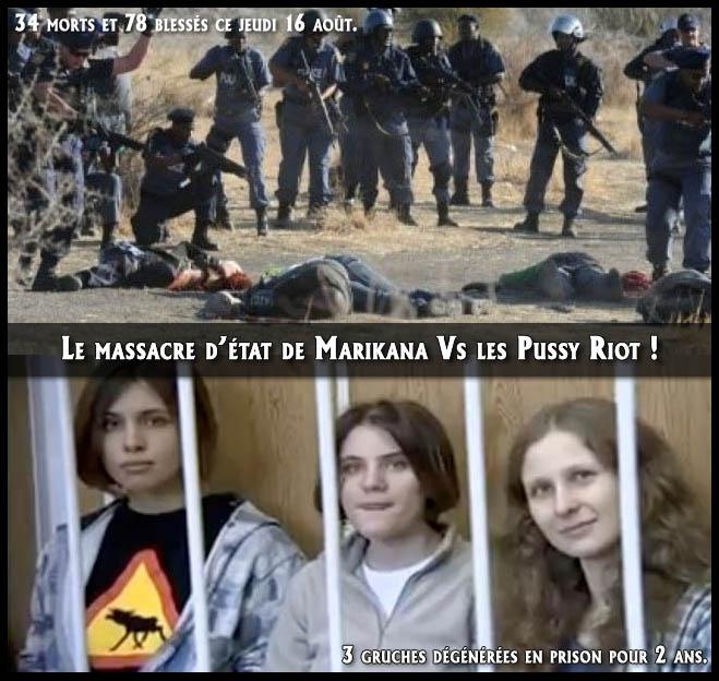 Le massacre d'état de Marikana Vs les Pussy Riot dégénérées !