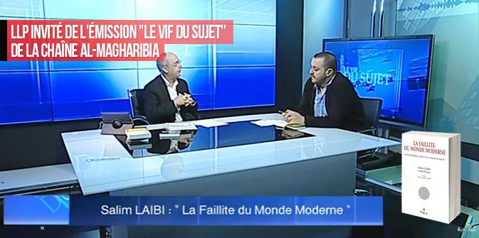 Rediffusion : Salim Laïbi invité de l'émission « Le vif du sujet » de la chaîne Al-Magharibia