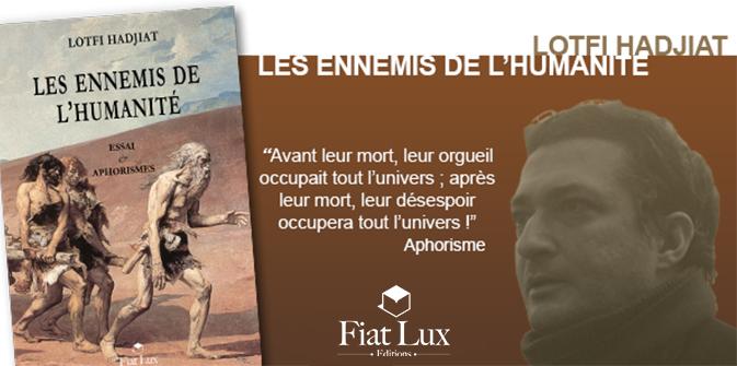 Parution, demain 11/9, de l'excellent livre de Lotfi Hadjiat, «Les ennemis de l'humanité»