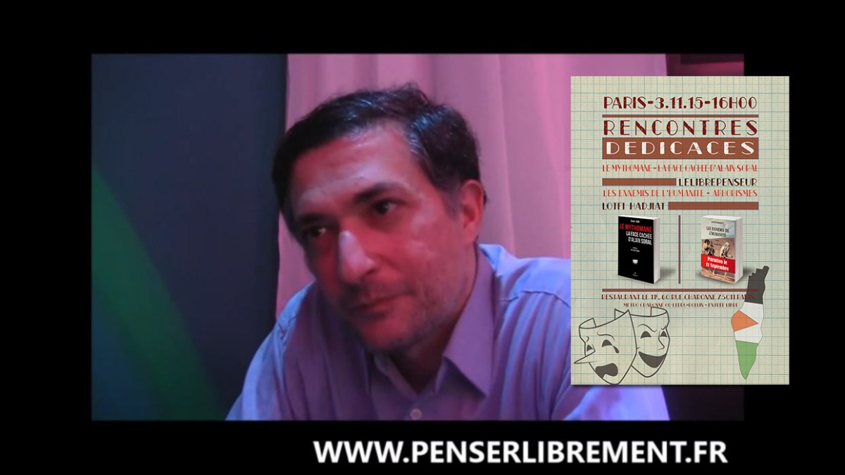 « Les ennemis de l'humanité » : ITW de Lotfi Hadjiat par le site www.penserlibrement.fr