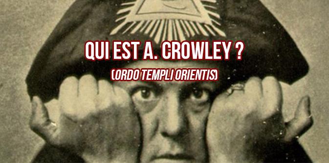 OTO : Qui est Aleister Crowley ? Magick, l'ultime imposture de la religion athée de Crowley ! 4/4