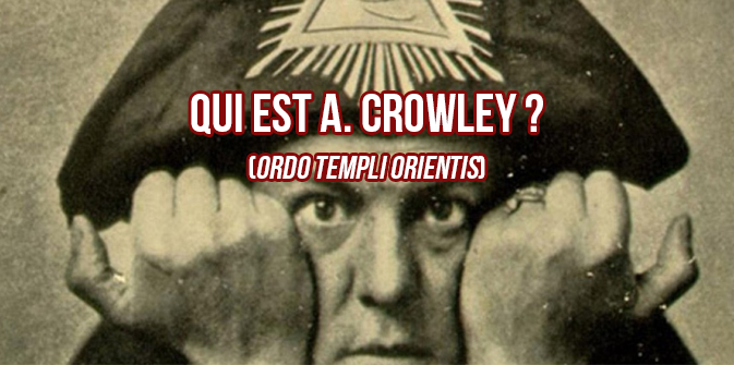 OTO : Qui est Aleister Crowley ? 1/4