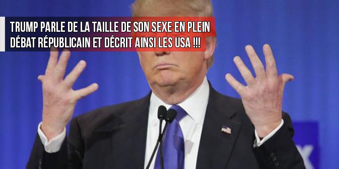 USA : D. Trump parle de la taille de son sexe en plein débat républicain et décrit ainsi les USA !!!