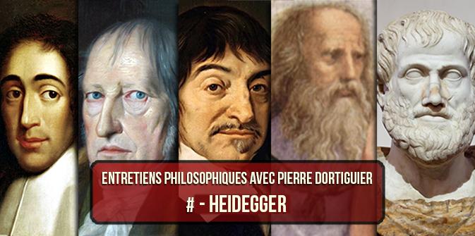 Entretiens philosophiques #5 avec P. Dortiguier : Martin Heidegger