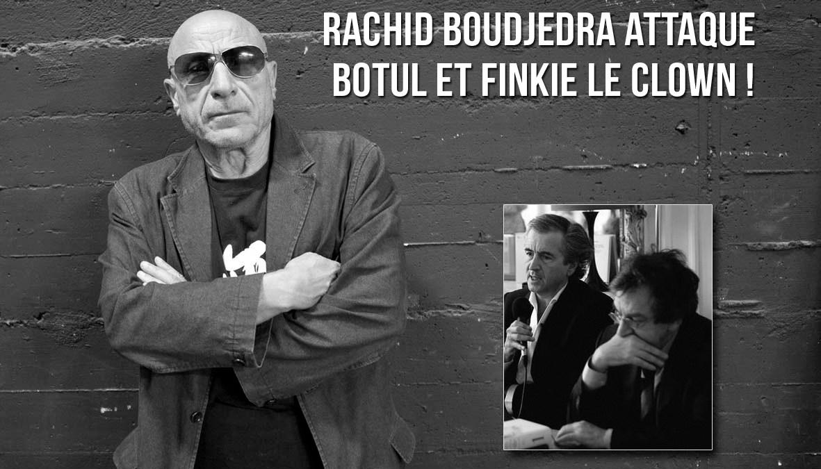 Rachid Boudjedra attaque Botul et Finkie le clown !