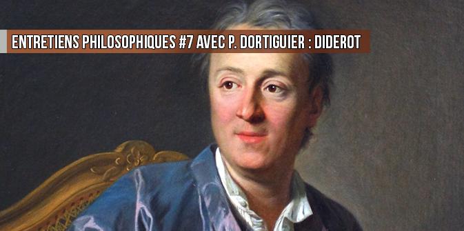 Entretiens philosophiques #7 avec P. Dortiguier : Diderot