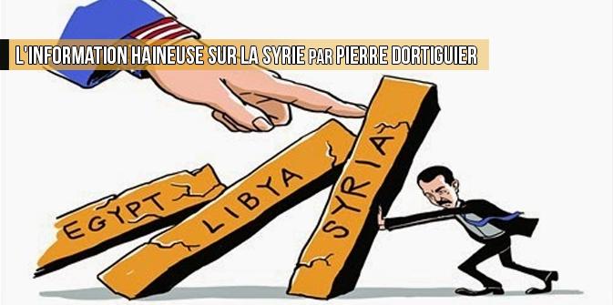 L'information haineuse sur la Syrie, par Pierre Dortiguier