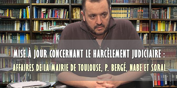 Actualité du harcèlement judiciaire : mairie de Toulouse, Bergé, Nabe, Soral et sa secte