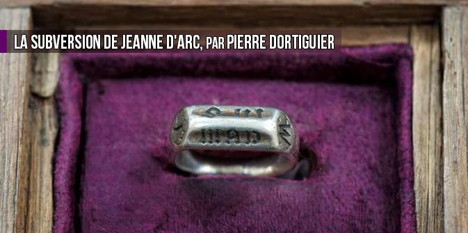 La subversion de Jeanne d'Arc, par Pierre Dortiguier