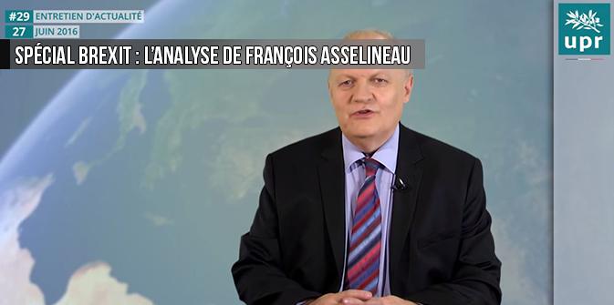Spécial BREXIT : l'analyse de François Asselineau