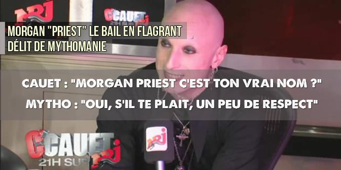 Morgan «Prie$t» Le Bail confondu, en flagrant délit de mythomanie