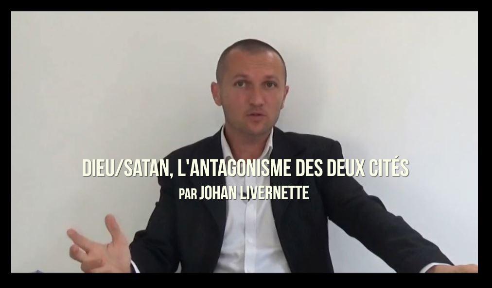 Dieu/Satan, l'antagonisme des deux cités par J. Livernette