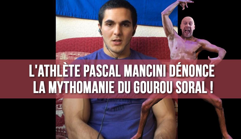 L'athlète Pascal Mancini dénonce la mythomanie de Soral !