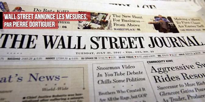 Wall Street annonce les mesures, par Pierre Dortiguier