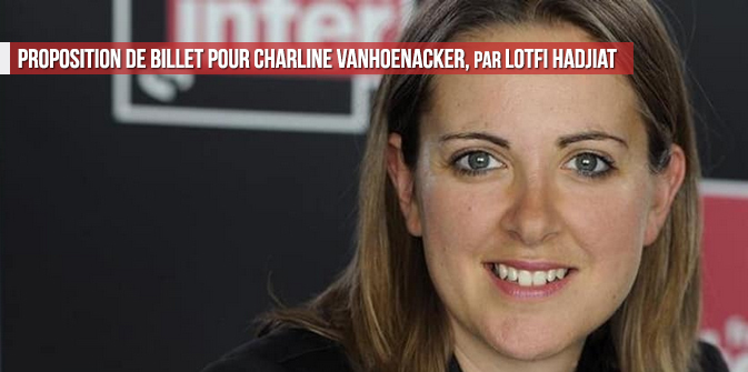 Proposition de billet pour Charline Vanhoenacker, par Lotfi Hadjiat
