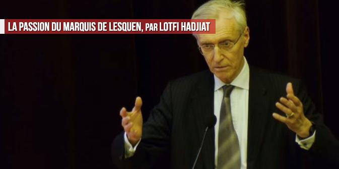 La passion du marquis de Lesquen, par Lotfi Hadjiat