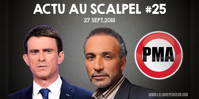 Actu au Scalpel #25 : Valls, Ramadan et PMA pour toutes
