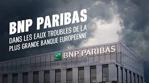 BNP Paribas – Dans les eaux troubles de la plus grande banque européenne