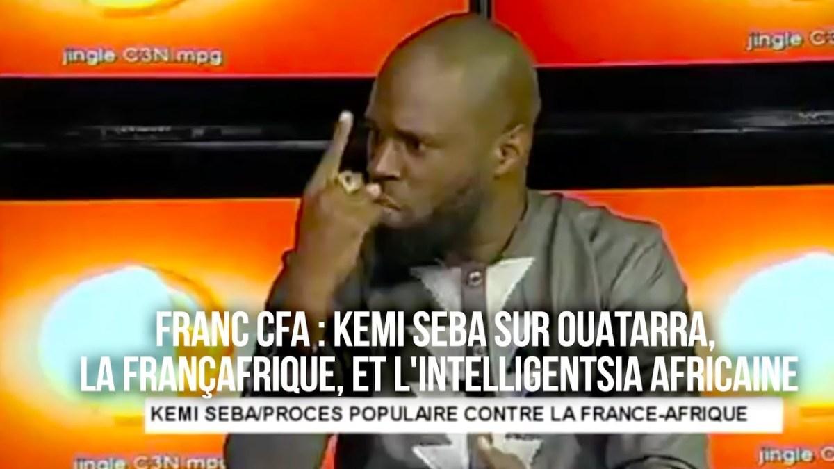 FRANC CFA : Kemi Seba sur Ouattara, la Françafrique et l'intelligentsia africaine