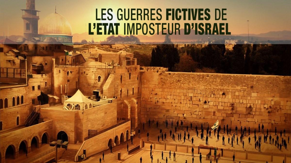 Les guerres fictives de l'état imposteur d'Israël, par LBE