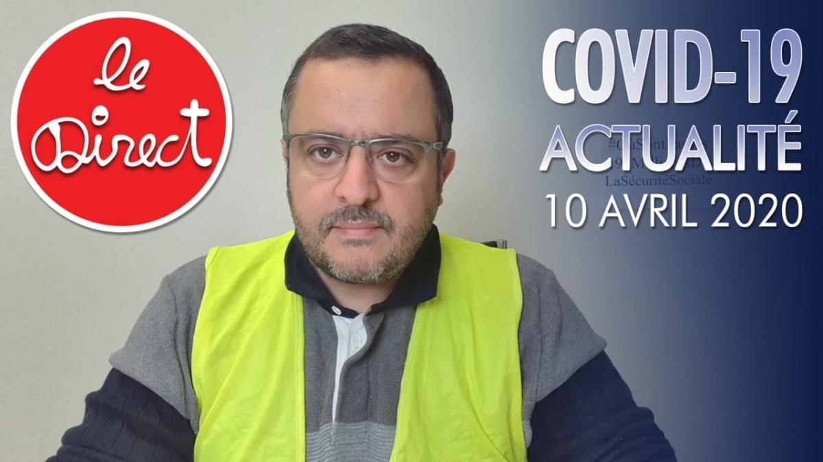 Covid-19 : Actu 10/04/20 – Chiffres et Propagande, Discovery, Big Pharma, Maghreb…