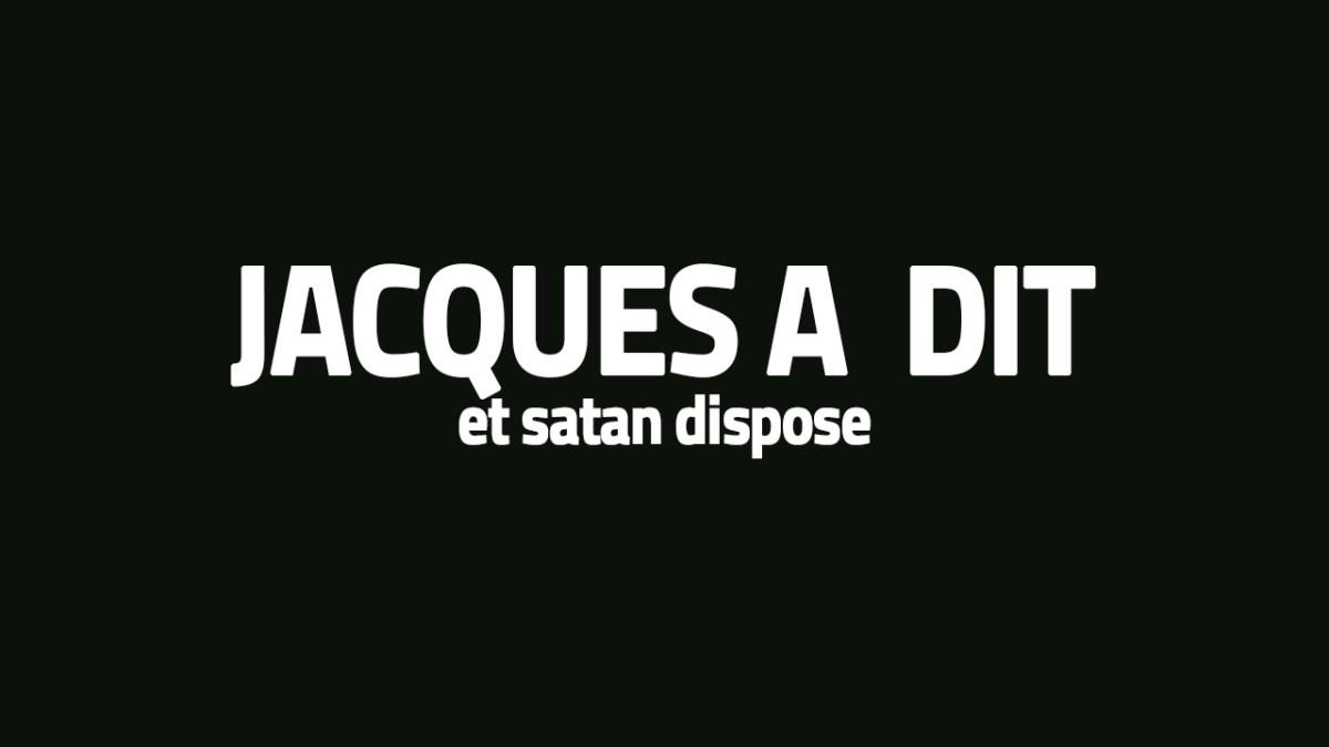 Jacques  a dit, par LBE