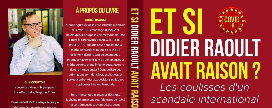 Grande interview de Guy Courtois, auteur du livre : «Et si Didier Raoult avait raison ?»