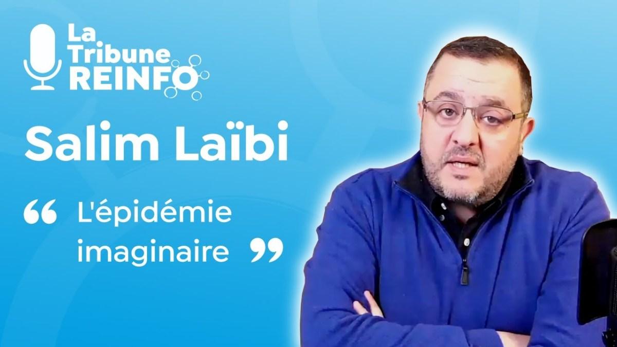 Salim Laïbi : L'épidémie imaginaire (La Tribune RÉINFO 6/01/2021)