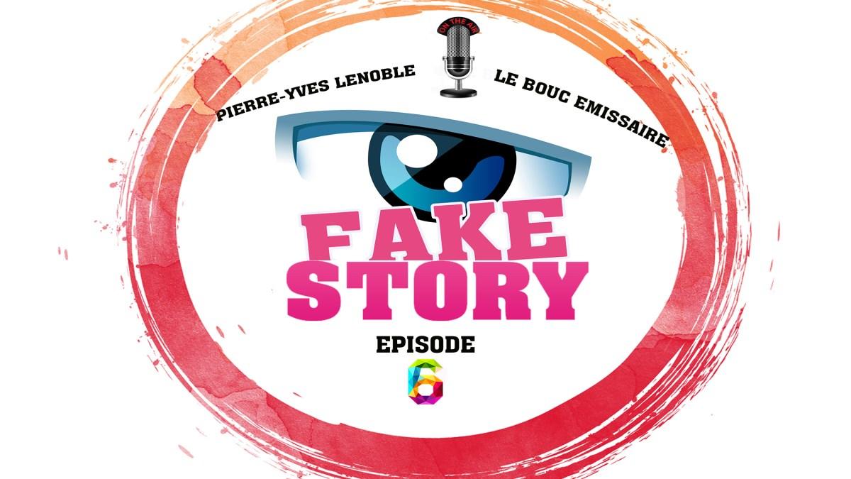 Fake Story #6 : discussion avec Pierre-Yves Lenoble et Le Bouc Émissaire