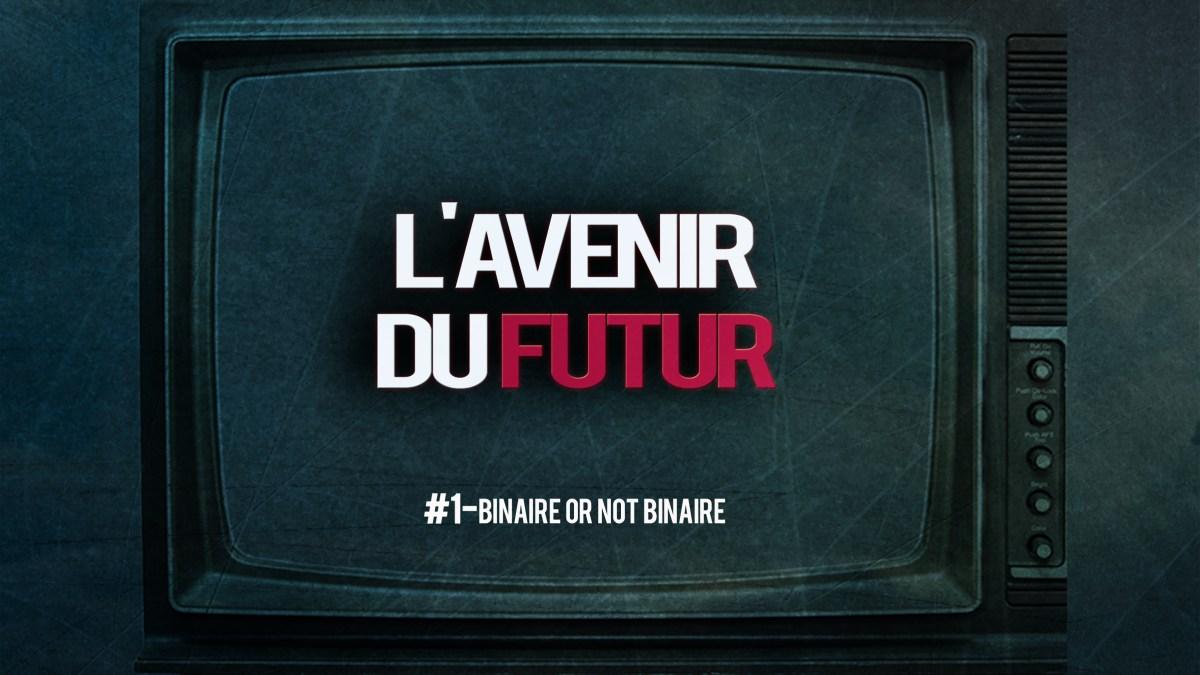 L'avenir du futur #1