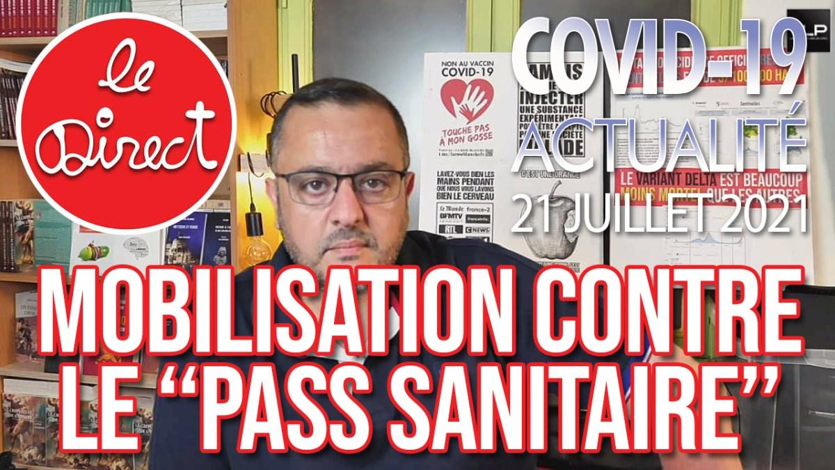 Direct du 21 juillet 2021 : Mobilisation contre le «Pass sanitaire» !