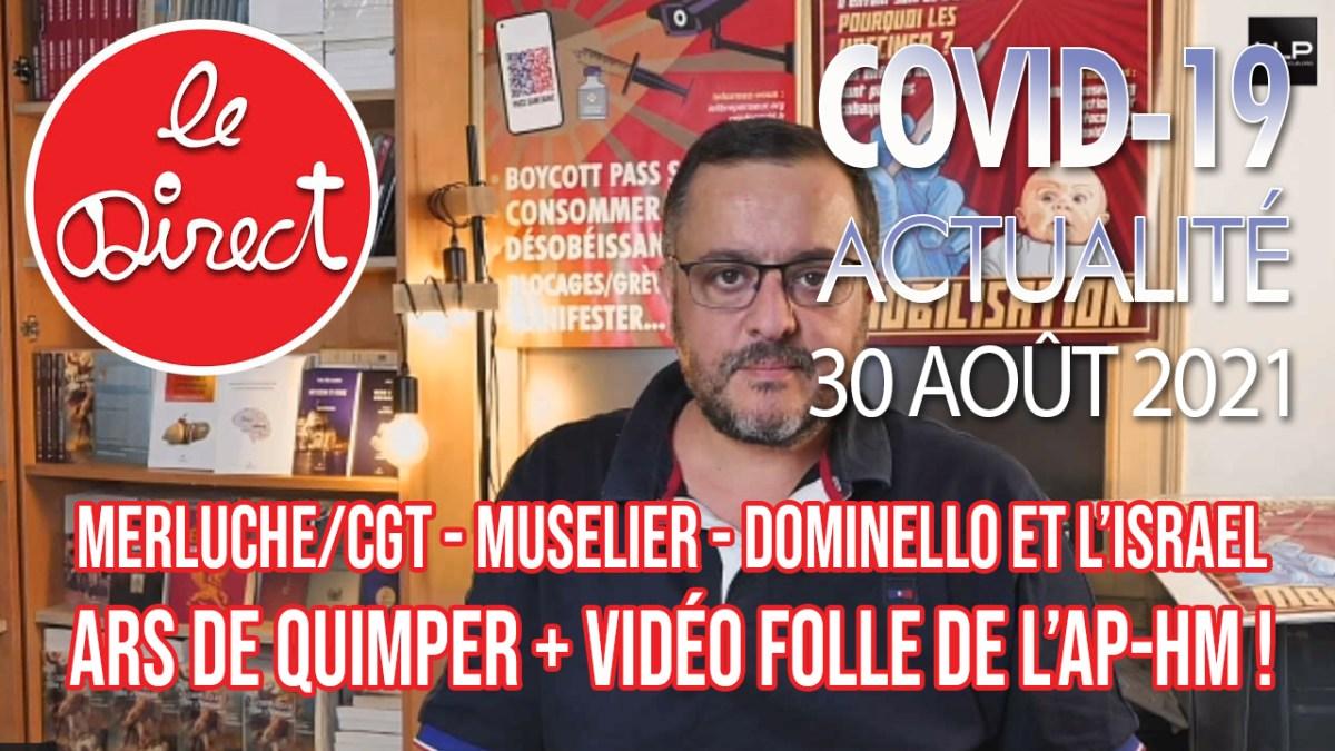Direct du 30 août : Merluche/CGT – Muselier – Dominello et l'Israel puis ARS de Quimper + vidéo folle de l'AP-HM !