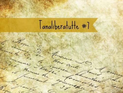 tanaliberatutte #7