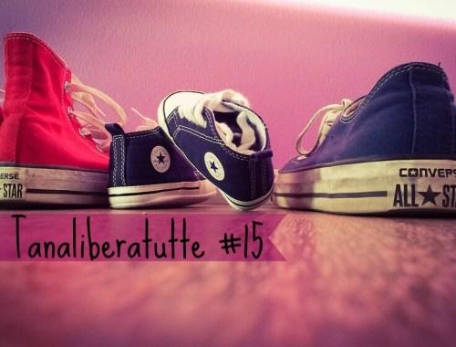 tanaliberatutte #15