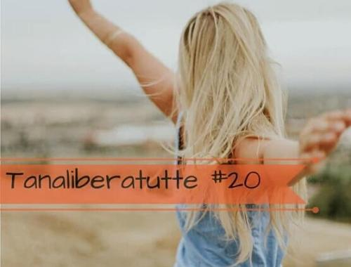 tanaliberatutte #20