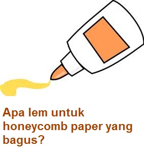 lem-untuk-honeycomb-paper-yang-bagus