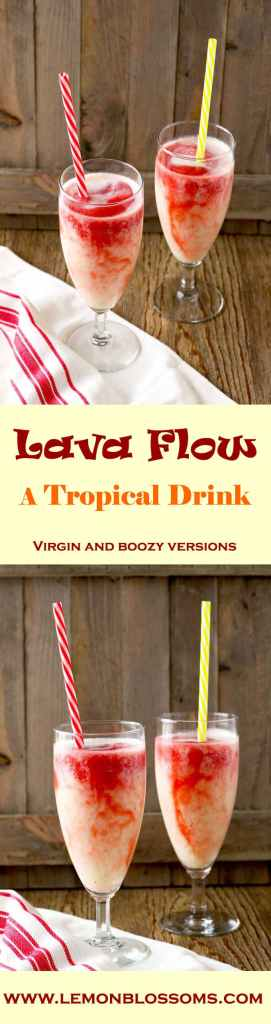 Lava Flow ~ a tropical drink that mixes pineapple, coconut and strawberries to create a sweet, delicious and refreshing drink. One sip will transport you to a beautiful tropical island. It's like paradise in a glass!!! Virgin and Non Virgin recipes provided!