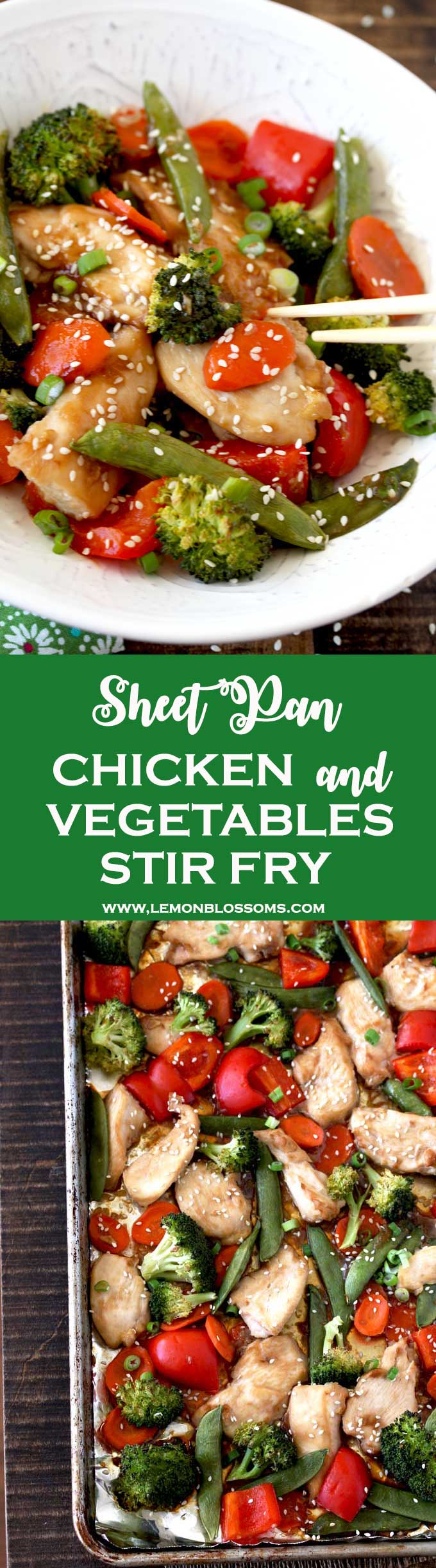 This easy Chicken and Vegetables Stir Fry  is healthy, light, full of great Asian flavors and made in one sheet pan for easy clean up! The perfect quick meal for busy weeknights. Tender pieces of chicken, carrots, red bell peppers, zucchini and sugar snap peas are cooked in a tasty and easy to make stir fry sauce.#onepanmeal #chicken #Asian #stirfry #healthy #dinner