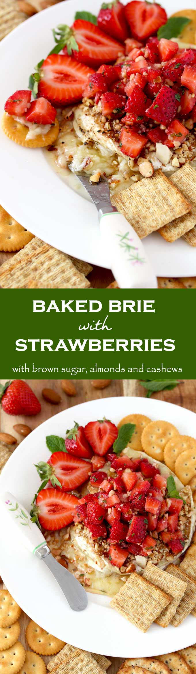 This Baked Brie Cheese with Strawberries is so easy to make and incredibly delicious. Brie cheese is stuffed with a mixture of brown sugar, cashews and almonds then bake until warm and gooey. To make it even more amazing, I top it with a fresh balsamic-mint strawberry salsa. #Ad #MomBlogTourFF #snackhappy #appetizer #briecheese #strawberries #bakedbrie #simplydelicious