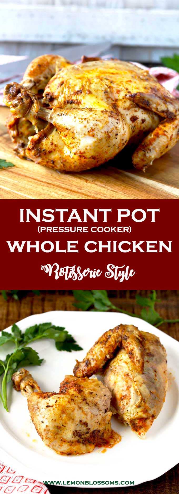 This Pressure Cooker (Instant Pot) Whole Chicken is easy, juicy, tender and cooks in less than 30 minutes! This rotisserie style instant pot whole chicken is delicious and a great and simple weeknight meal. #instantpot #recipes #keto #howtomake #glutenfree #chicken