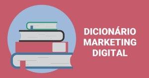 Dicionário de Marketing Digital