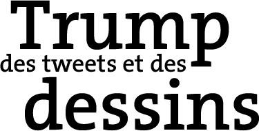 Trump, des tweets et des dessins
