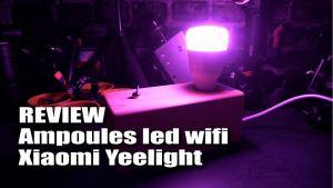 Test des ampoules wifi Xiaomi Yeelight