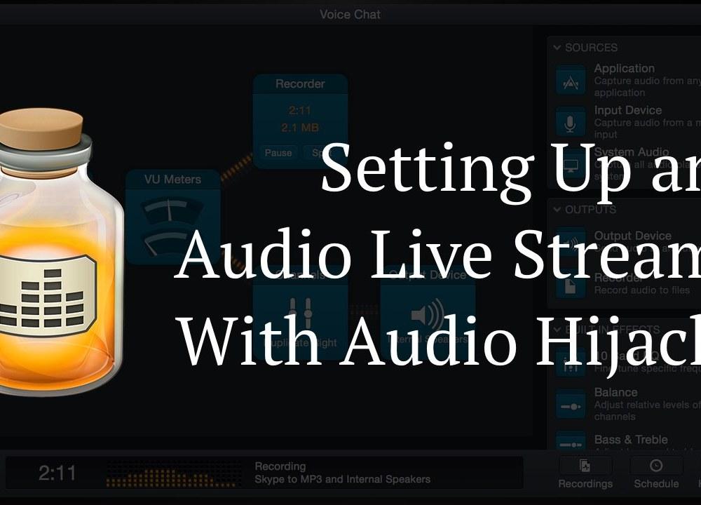 Setting Up Audio Hijack to Live Stream
